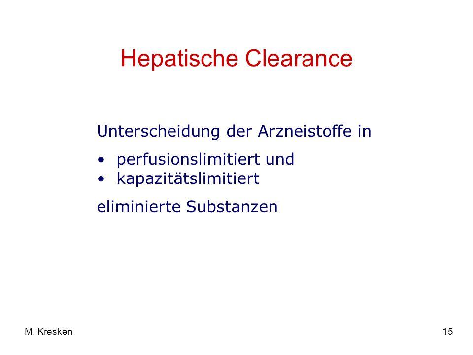15M. Kresken Hepatische Clearance Unterscheidung der Arzneistoffe in perfusionslimitiert und kapazitätslimitiert eliminierte Substanzen