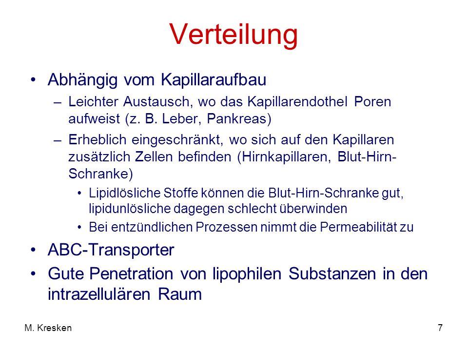 7M. Kresken Verteilung Abhängig vom Kapillaraufbau –Leichter Austausch, wo das Kapillarendothel Poren aufweist (z. B. Leber, Pankreas) –Erheblich eing