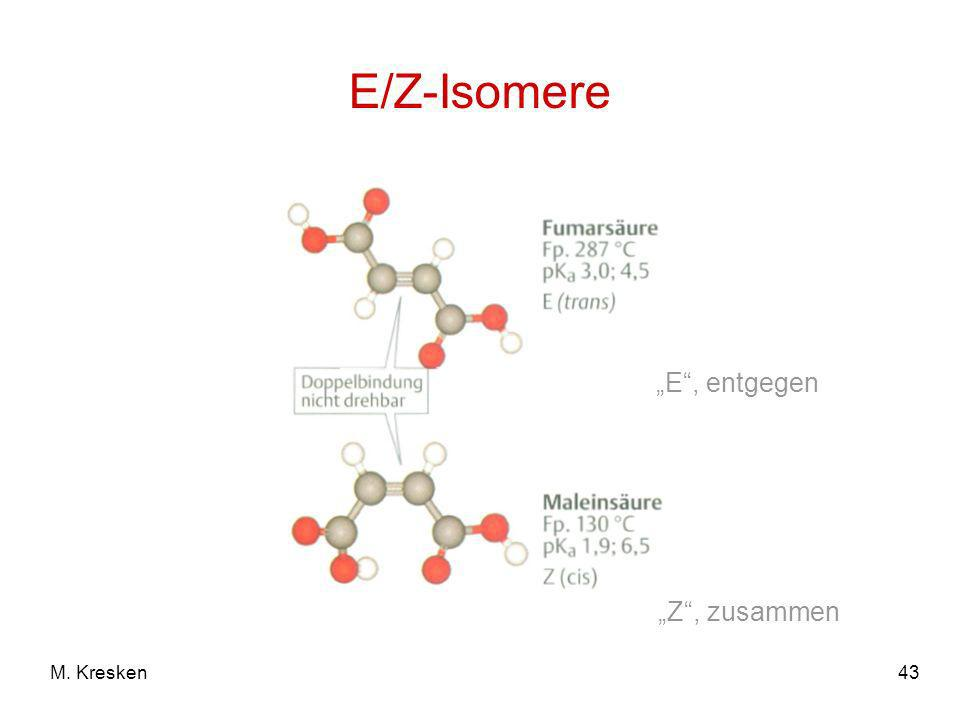43M. Kresken E/Z-Isomere E, entgegen Z, zusammen