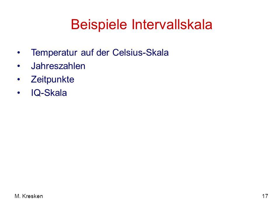 17M. Kresken Beispiele Intervallskala Temperatur auf der Celsius-Skala Jahreszahlen Zeitpunkte IQ-Skala