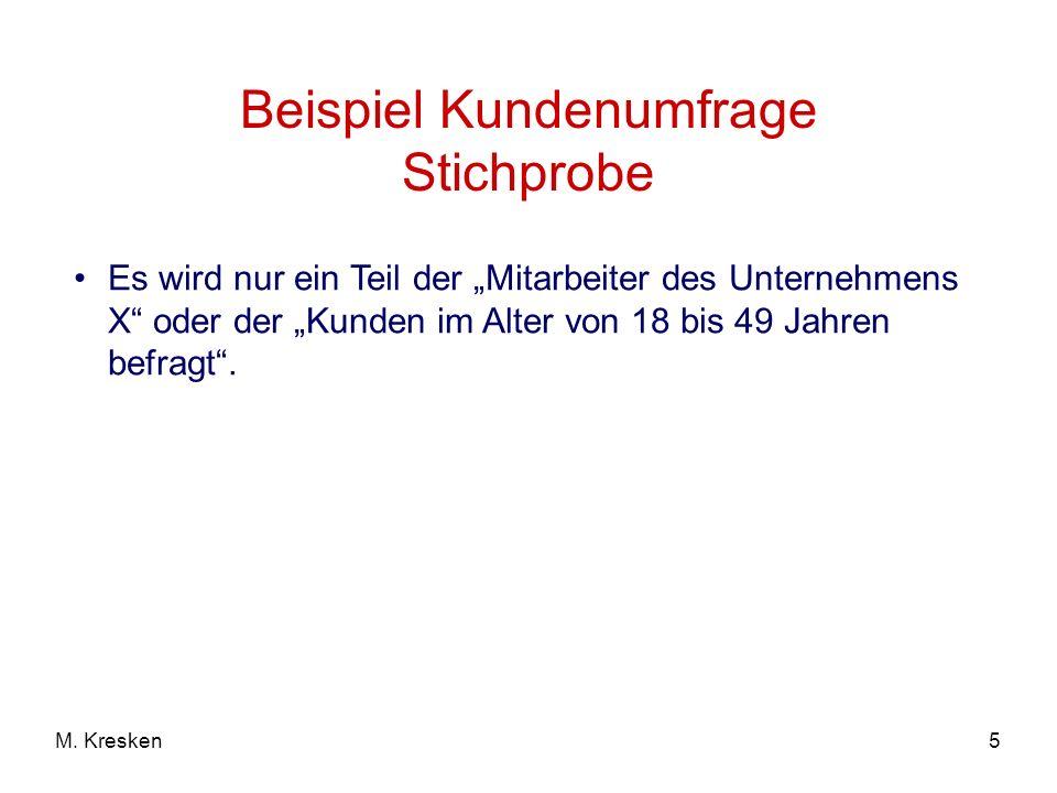 6M.Kresken Grundgesamtheit / Stichprobe Die Auswahl bzw.