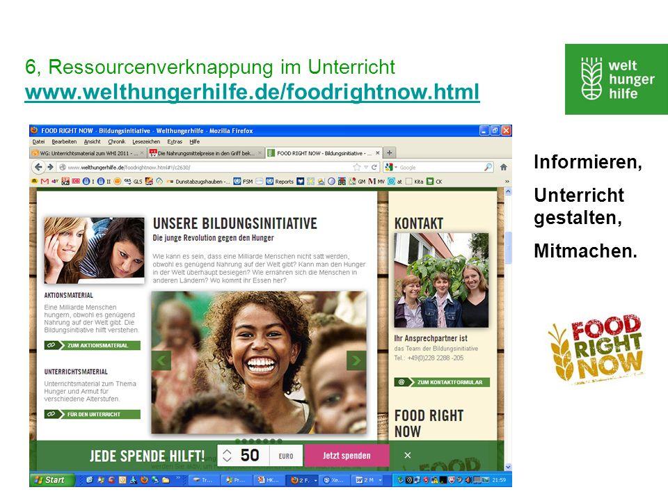 6, Ressourcenverknappung im Unterricht www.welthungerhilfe.de/foodrightnow.html www.welthungerhilfe.de/foodrightnow.html Schulamt Hessen, Regionale Fo