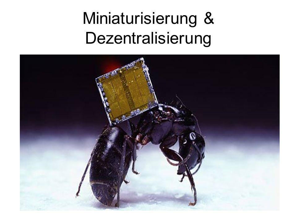 Miniaturisierung & Dezentralisierung