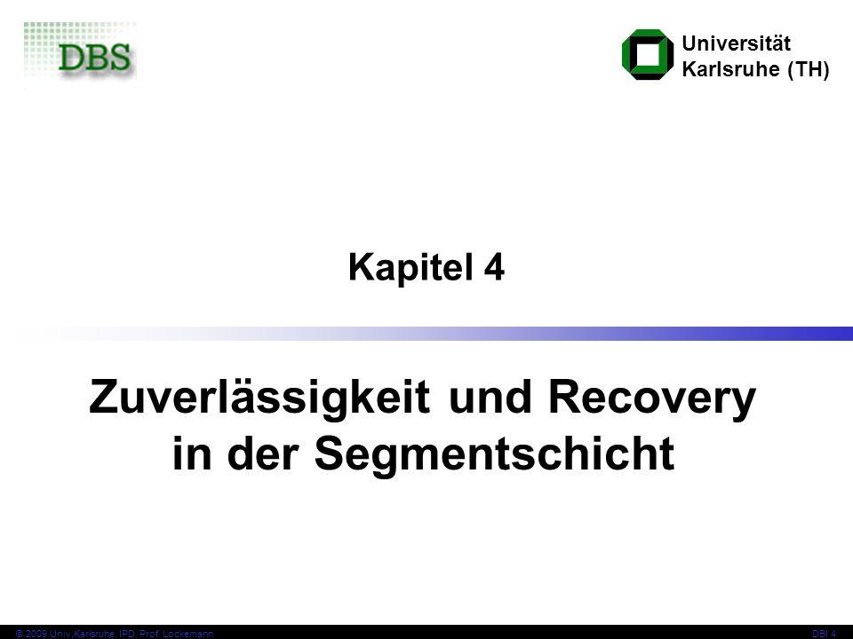 62 © 2009 Univ,Karlsruhe, IPD, Prof.LockemannDBI 4 B2 Bk+2 B3 Bk+3 B4...
