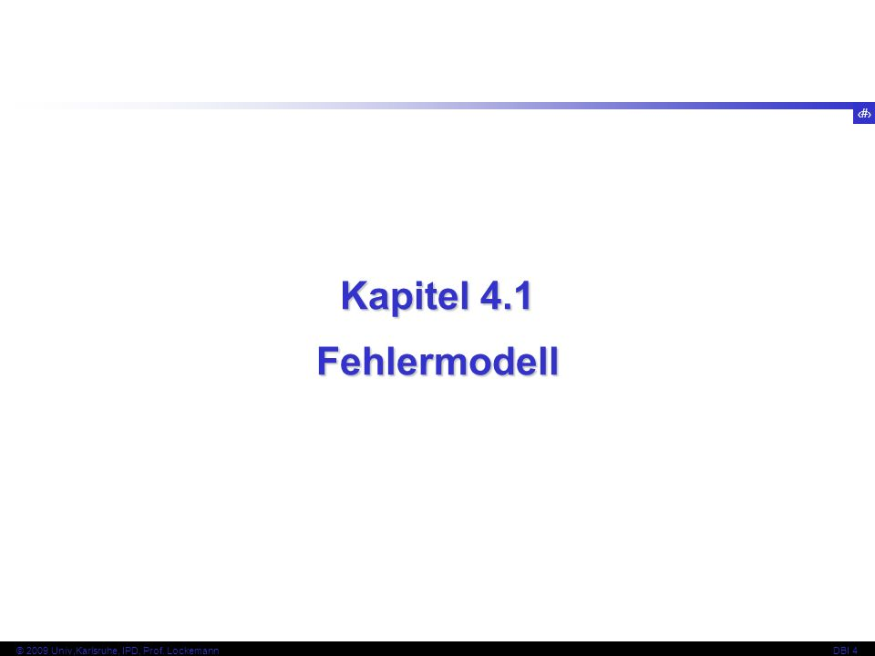 65 © 2009 Univ,Karlsruhe, IPD, Prof.LockemannDBI 4 P1 P2 P3 P4 P5...