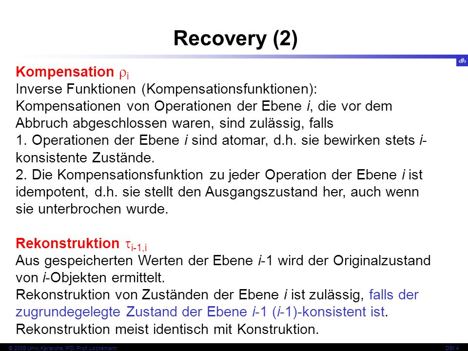 29 © 2009 Univ,Karlsruhe, IPD, Prof. LockemannDBI 4 Kapitel 4.2.3 Logging im Normalbetrieb