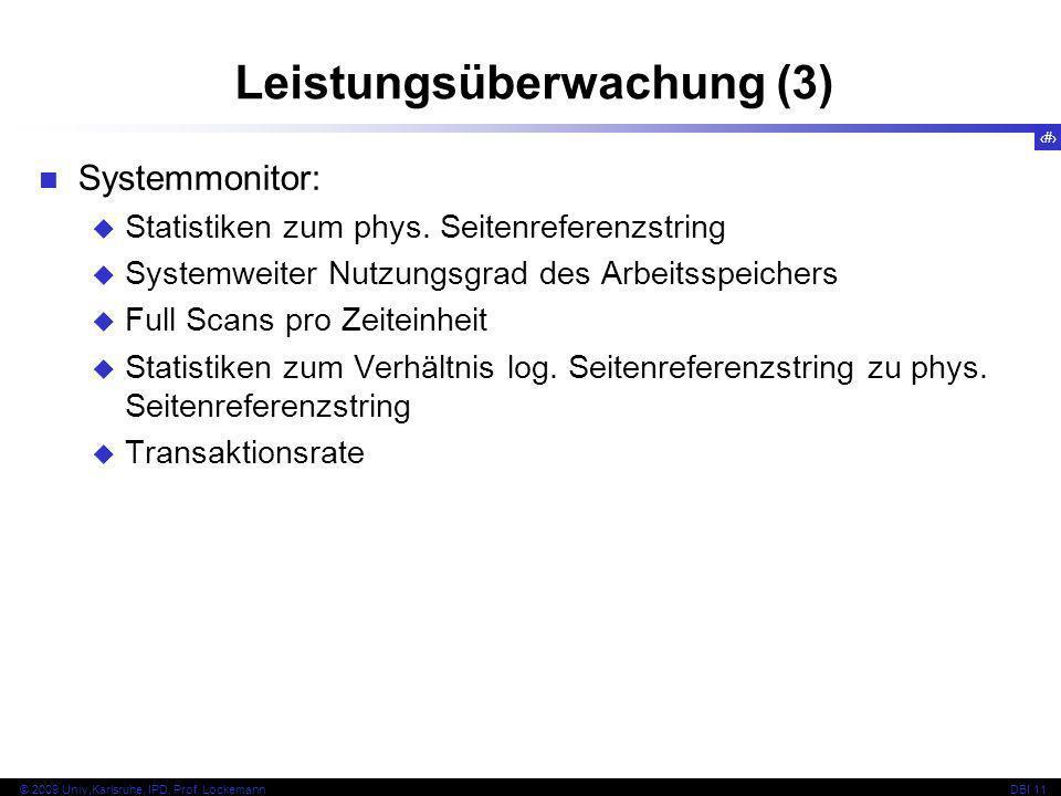 68 © 2009 Univ,Karlsruhe, IPD, Prof. LockemannDBI 11 Systemmonitor: Statistiken zum phys. Seitenreferenzstring Systemweiter Nutzungsgrad des Arbeitssp