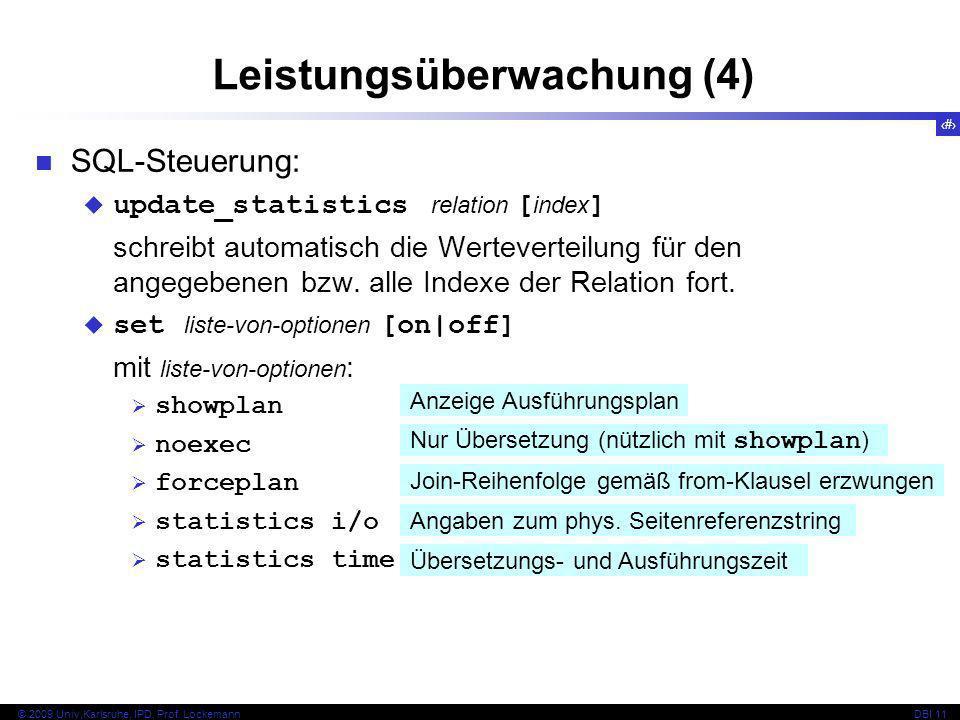 69 © 2009 Univ,Karlsruhe, IPD, Prof. LockemannDBI 11 SQL-Steuerung: update_statistics relation [ index ] schreibt automatisch die Werteverteilung für
