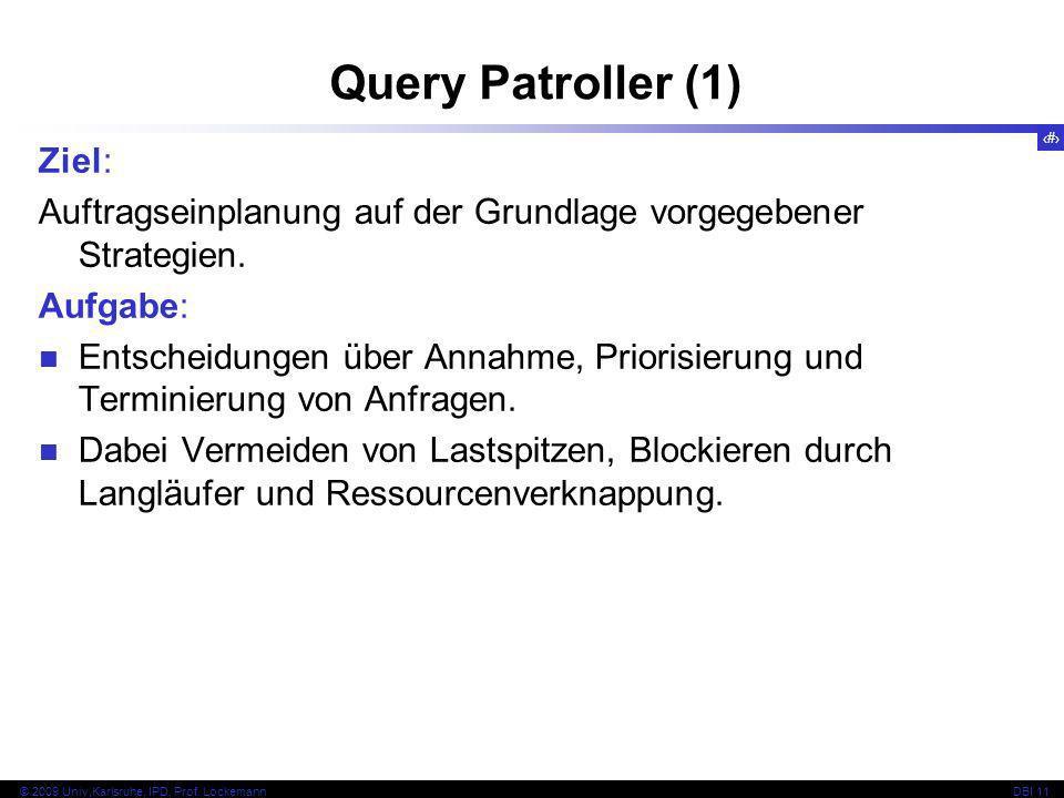84 © 2009 Univ,Karlsruhe, IPD, Prof. LockemannDBI 11 Ziel: Auftragseinplanung auf der Grundlage vorgegebener Strategien. Aufgabe: Entscheidungen über