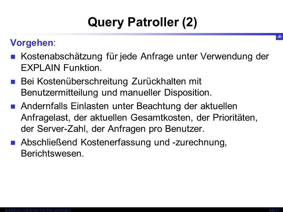 85 © 2009 Univ,Karlsruhe, IPD, Prof. LockemannDBI 11 Vorgehen: Kostenabschätzung für jede Anfrage unter Verwendung der EXPLAIN Funktion. Bei Kostenübe