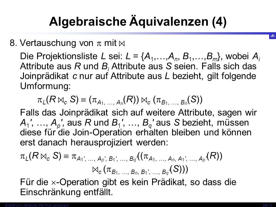 55 © 2009 Univ,Karlsruhe, IPD, Prof. LockemannDBI 10 8.