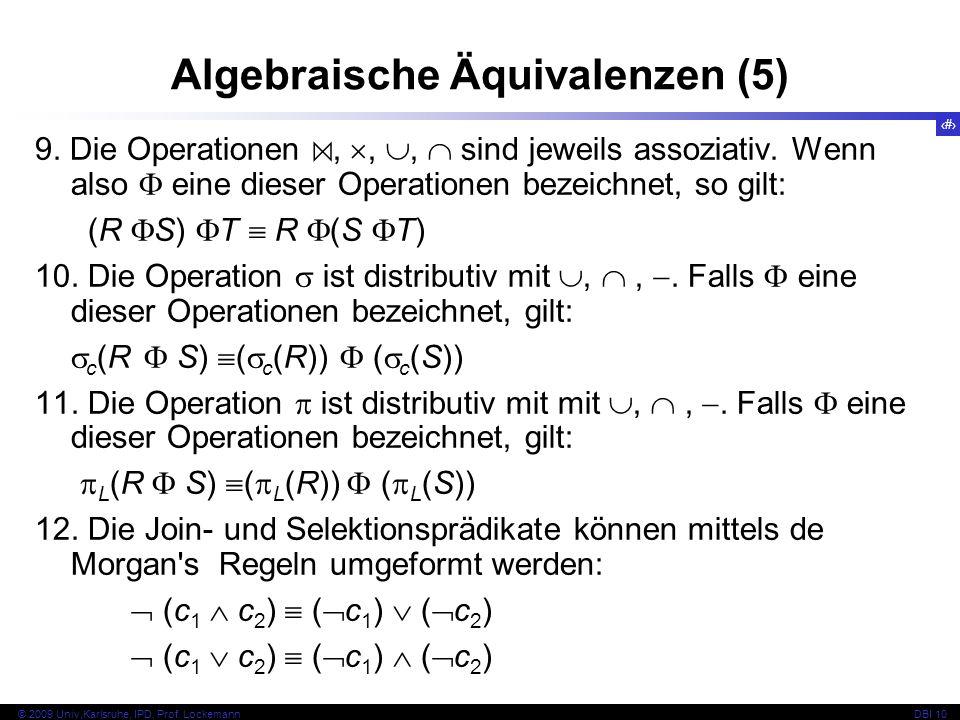 56 © 2009 Univ,Karlsruhe, IPD, Prof. LockemannDBI 10 9.