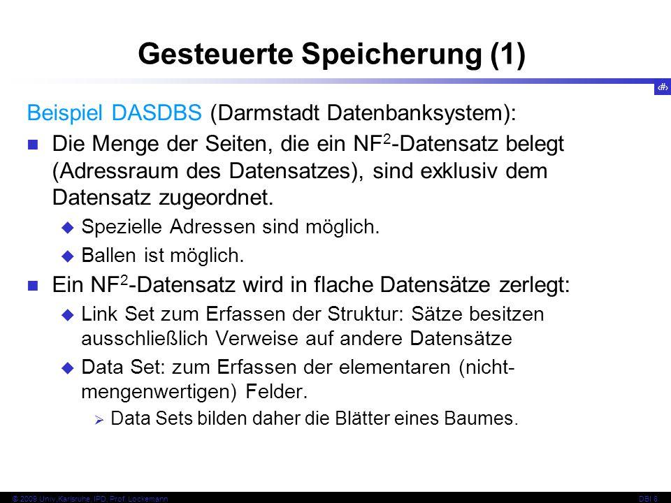 101 © 2009 Univ,Karlsruhe, IPD, Prof. LockemannDBI 8 Gesteuerte Speicherung (1) Beispiel DASDBS (Darmstadt Datenbanksystem): Die Menge der Seiten, die