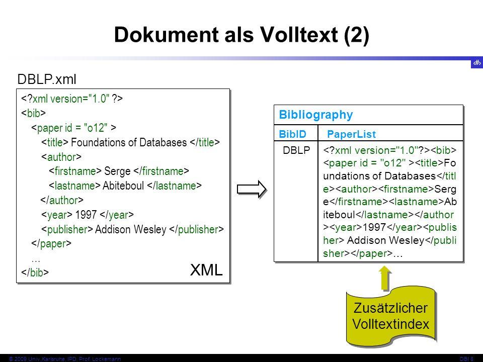 113 © 2009 Univ,Karlsruhe, IPD, Prof. LockemannDBI 8 Dokument als Volltext (2) Foundations of Databases Serge Abiteboul 1997 Addison Wesley … Foundati