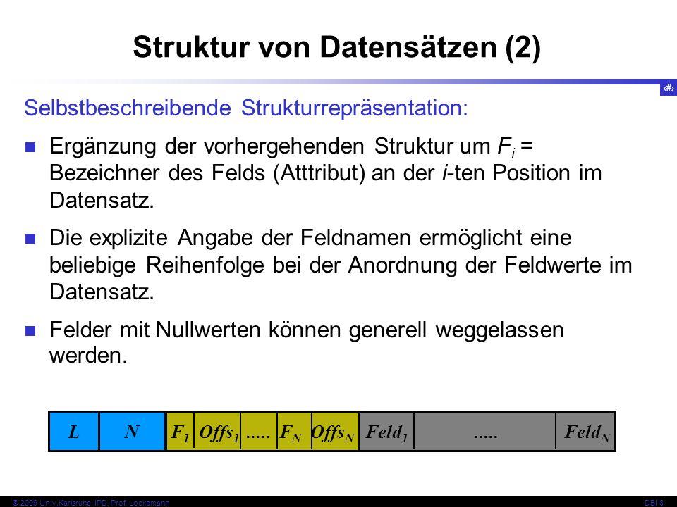 18 © 2009 Univ,Karlsruhe, IPD, Prof. LockemannDBI 8 Selbstbeschreibende Strukturrepräsentation: Ergänzung der vorhergehenden Struktur um F i = Bezeich