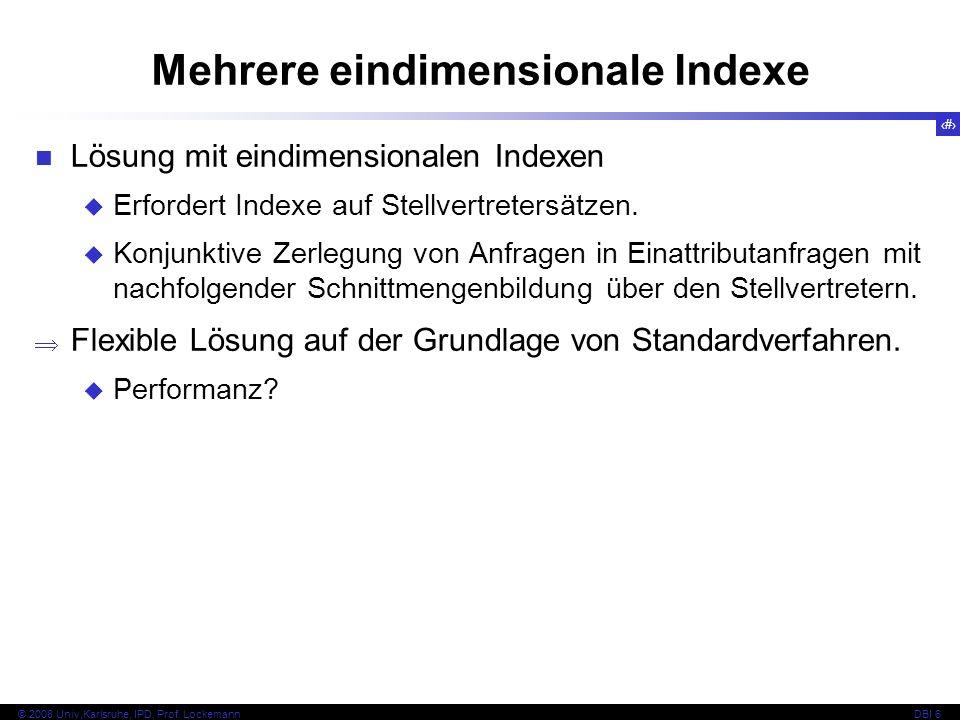 102 © 2008 Univ,Karlsruhe, IPD, Prof.