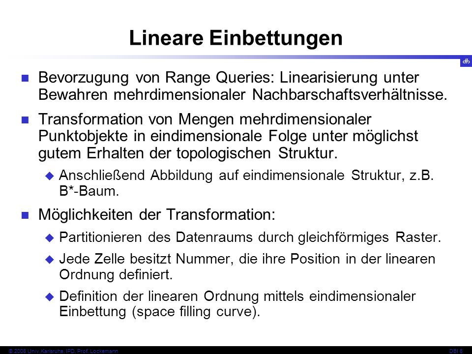 105 © 2008 Univ,Karlsruhe, IPD, Prof.