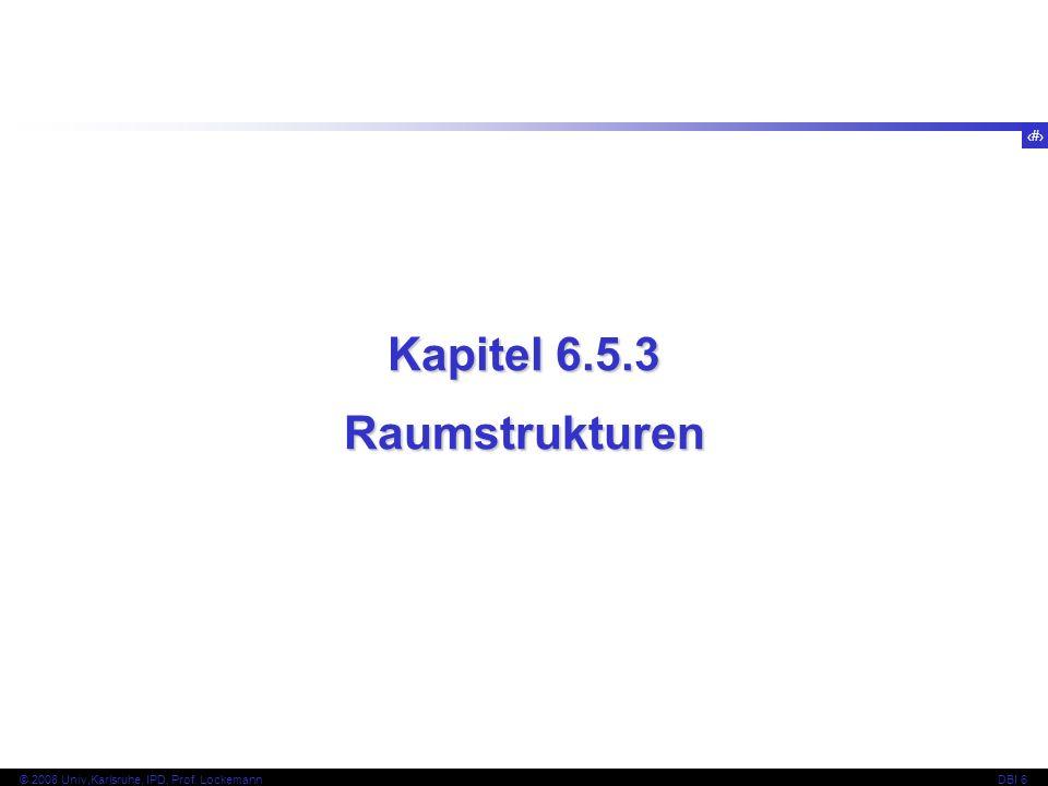 109 © 2008 Univ,Karlsruhe, IPD, Prof.