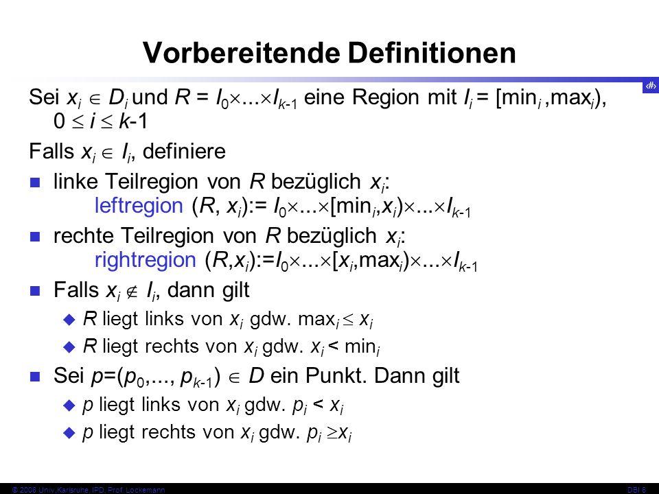 134 © 2008 Univ,Karlsruhe, IPD, Prof.