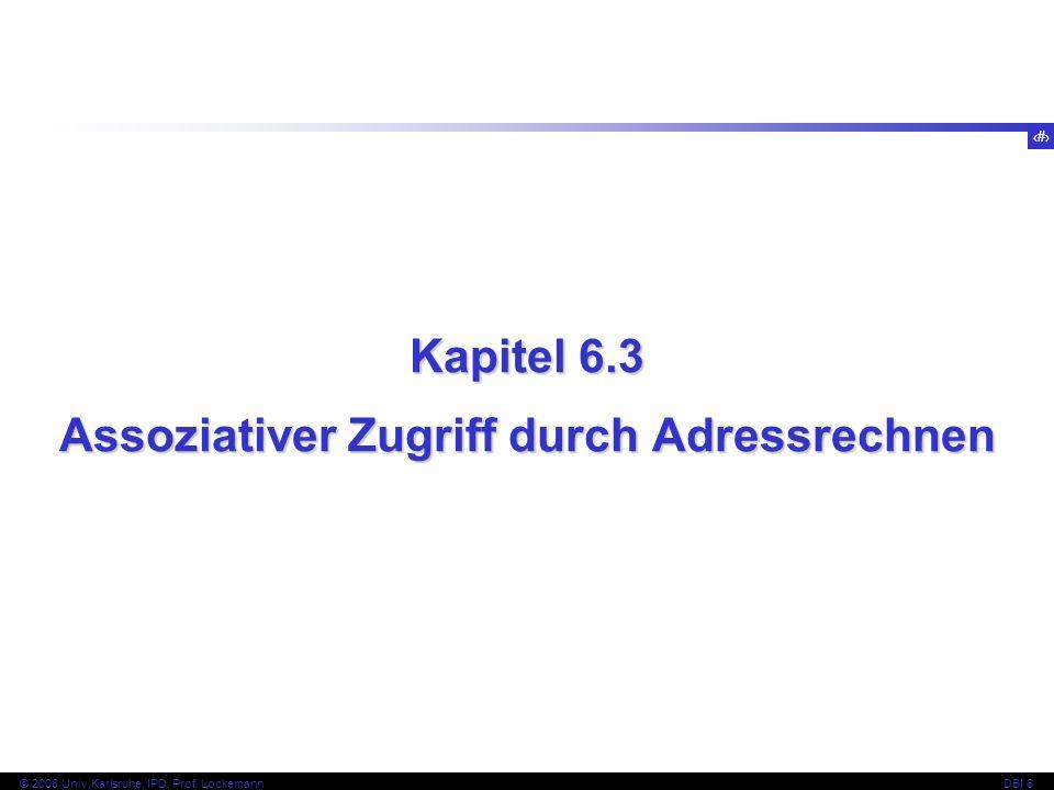 21 © 2008 Univ,Karlsruhe, IPD, Prof.