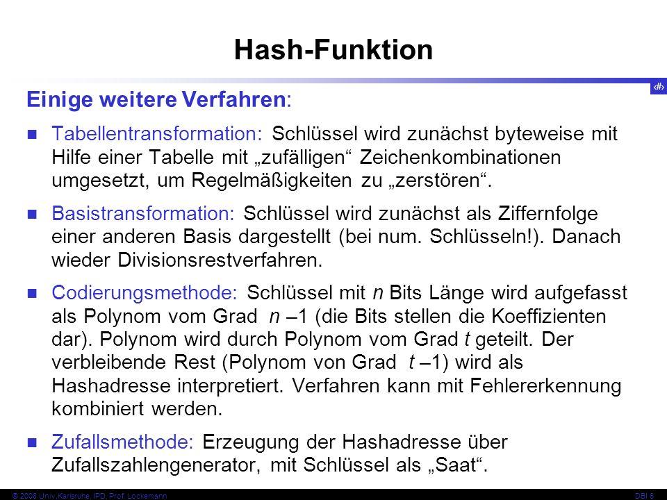 29 © 2008 Univ,Karlsruhe, IPD, Prof. LockemannDBI 6 Kapitel 6.3.2 Statische Hash-Verfahren