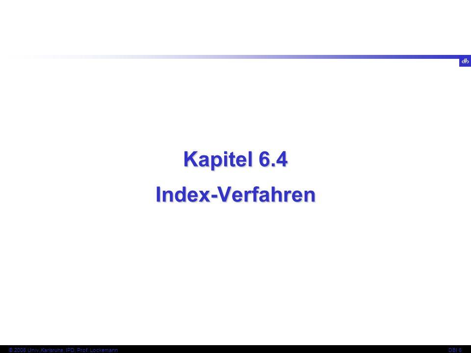 47 © 2008 Univ,Karlsruhe, IPD, Prof.
