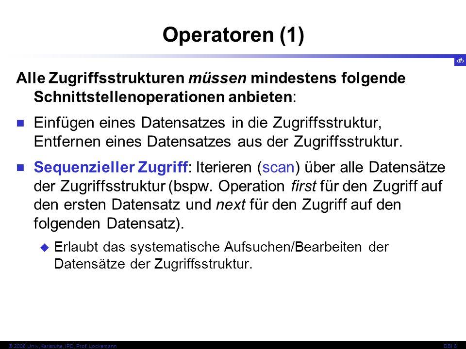 6 © 2008 Univ,Karlsruhe, IPD, Prof.