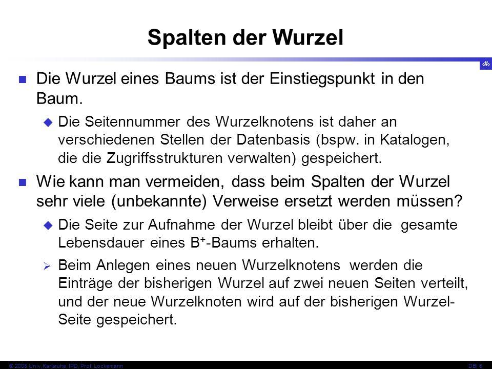 83 © 2008 Univ,Karlsruhe, IPD, Prof. LockemannDBI 6 P123 Spalten der Wurzel P401 P532 P123