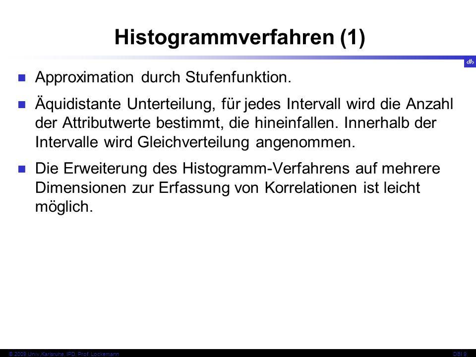 10 © 2009 Univ,Karlsruhe, IPD, Prof. LockemannDBI 9 Approximation durch Stufenfunktion.