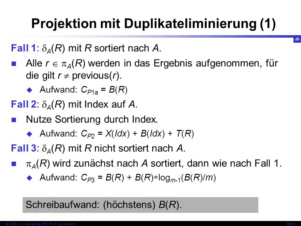 27 © 2009 Univ,Karlsruhe, IPD, Prof. LockemannDBI 9 Fall 1: A (R) mit R sortiert nach A.