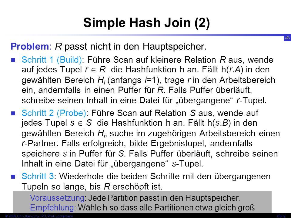 53 © 2009 Univ,Karlsruhe, IPD, Prof. LockemannDBI 9 Problem: R passt nicht in den Hauptspeicher.