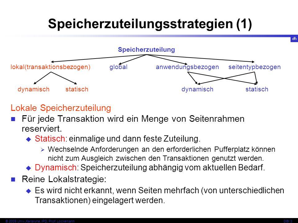 20 © 2009 Univ,Karlsruhe, IPD, Prof. LockemannDBI 3 Speicherzuteilungsstrategien (1) Speicherzuteilung lokal(transaktionsbezogen) globalanwendungsbezo