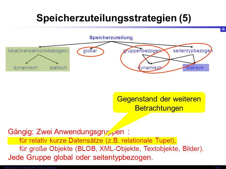 25 © 2009 Univ,Karlsruhe, IPD, Prof. LockemannDBI 3 Speicherzuteilungsstrategien (5) Speicherzuteilung lokal(transaktionsbezogen) globalgruppenbezogen