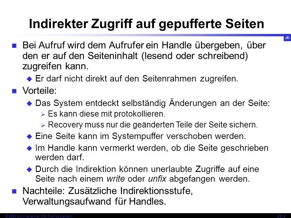 31 © 2009 Univ,Karlsruhe, IPD, Prof. LockemannDBI 3 Bei Aufruf wird dem Aufrufer ein Handle übergeben, über den er auf den Seiteninhalt (lesend oder s
