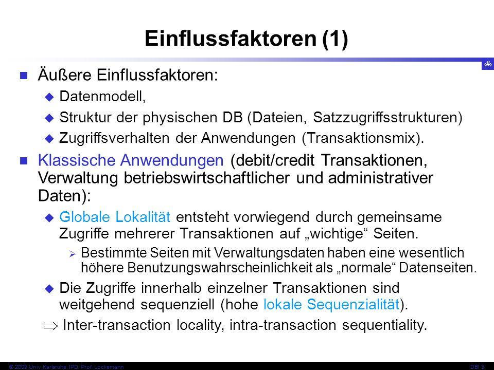 51 © 2009 Univ,Karlsruhe, IPD, Prof. LockemannDBI 3 Einflussfaktoren (1) Äußere Einflussfaktoren: Datenmodell, Struktur der physischen DB (Dateien, Sa
