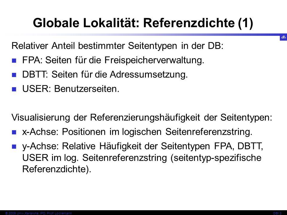 52 © 2009 Univ,Karlsruhe, IPD, Prof. LockemannDBI 3 Globale Lokalität: Referenzdichte (1) Relativer Anteil bestimmter Seitentypen in der DB: FPA: Seit