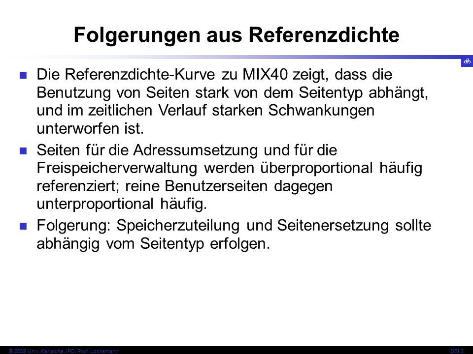 54 © 2009 Univ,Karlsruhe, IPD, Prof. LockemannDBI 3 Folgerungen aus Referenzdichte Die Referenzdichte-Kurve zu MIX40 zeigt, dass die Benutzung von Sei