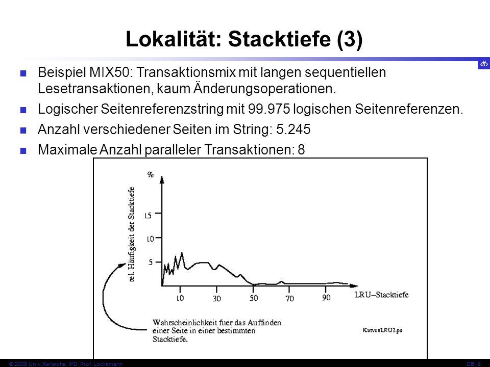 59 © 2009 Univ,Karlsruhe, IPD, Prof. LockemannDBI 3 Lokalität: Stacktiefe (3) Beispiel MIX50: Transaktionsmix mit langen sequentiellen Lesetransaktion