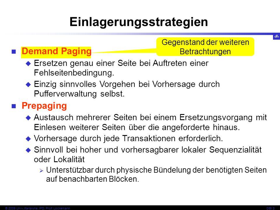 60 © 2009 Univ,Karlsruhe, IPD, Prof. LockemannDBI 3 Gegenstand der weiteren Betrachtungen Demand Paging Ersetzen genau einer Seite bei Auftreten einer
