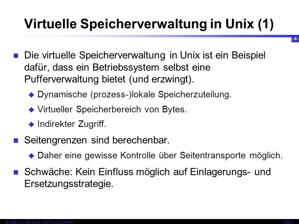 79 © 2009 Univ,Karlsruhe, IPD, Prof. LockemannDBI 3 Die virtuelle Speicherverwaltung in Unix ist ein Beispiel dafür, dass ein Betriebssystem selbst ei