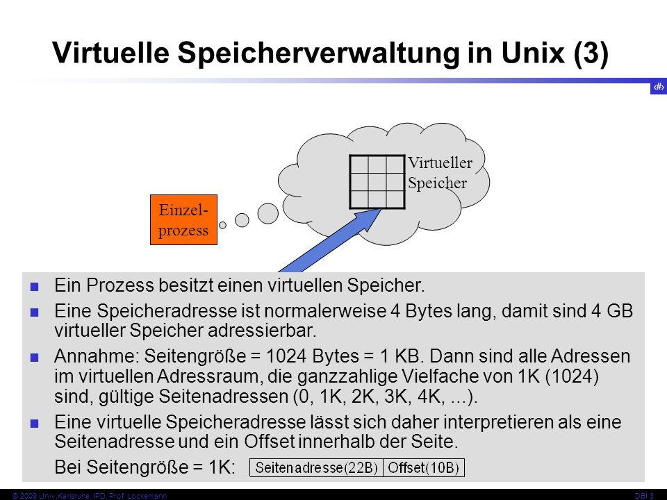 81 © 2009 Univ,Karlsruhe, IPD, Prof. LockemannDBI 3 Virtuelle Speicherverwaltung in Unix (3) Einzel- prozess Virtueller Speicher HauptspeicherHintergr