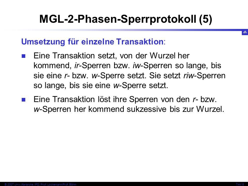 65 © 2007 Univ,Karlsruhe, IPD, Prof. Lockemann/Prof. BöhmTAV 6 MGL-2-Phasen-Sperrprotokoll (5) Umsetzung für einzelne Transaktion: Eine Transaktion se