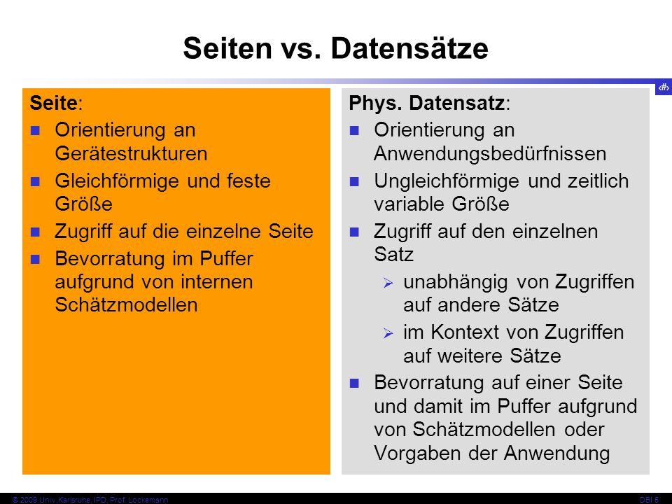 4 © 2009 Univ,Karlsruhe, IPD, Prof.LockemannDBI 5 Satzzugriffsstrukturen Phys.
