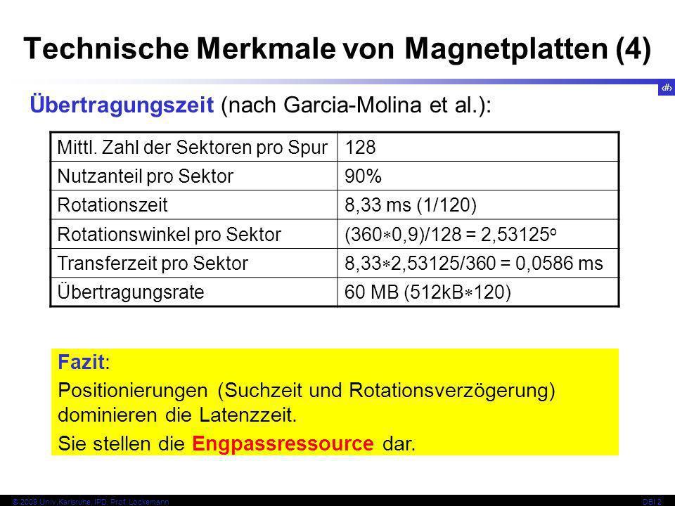 10 © 2009 Univ,Karlsruhe, IPD, Prof. LockemannDBI 2 Technische Merkmale von Magnetplatten (4) Übertragungszeit (nach Garcia-Molina et al.): Mittl. Zah