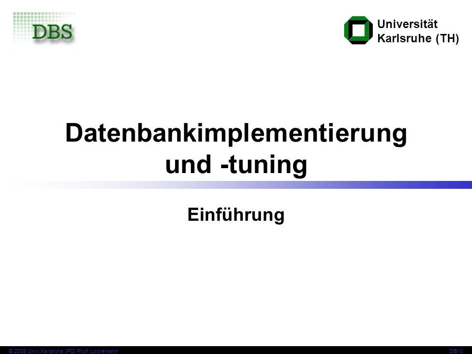 Universität Karlsruhe (TH) © 2008 Univ,Karlsruhe, IPD, Prof.
