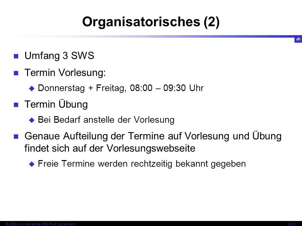 5 © 2008 Univ,Karlsruhe, IPD, Prof.