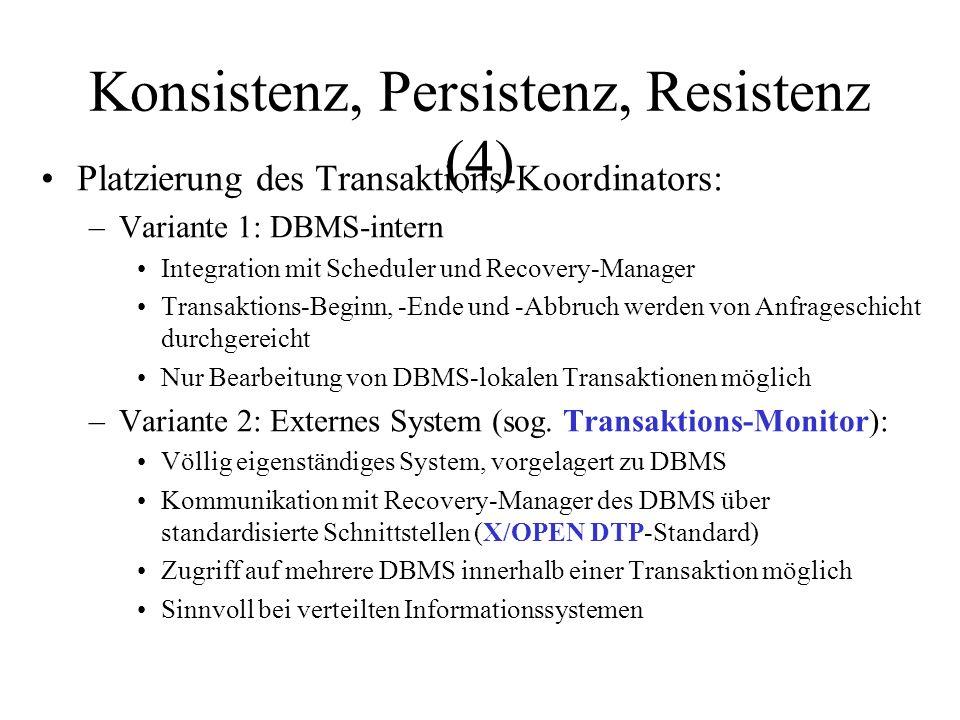 Konsistenz, Persistenz, Resistenz (5) Nutzer Transaktions-Monitor DBMS 1 DB 1 DBMS 2 DB 2 … DBMS n DB 3