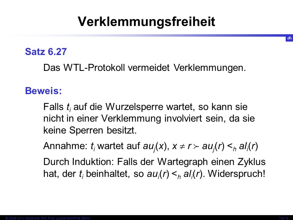 83 © 2006 Univ,Karlsruhe, IPD, Prof. Lockemann/Prof.