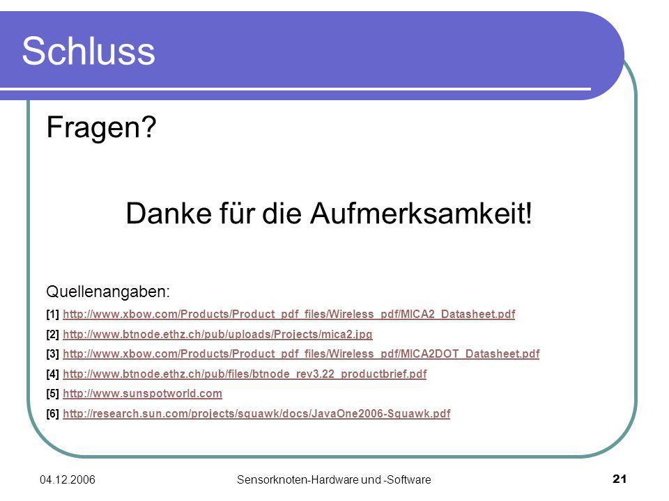 04.12.2006Sensorknoten-Hardware und -Software21 Schluss Fragen.
