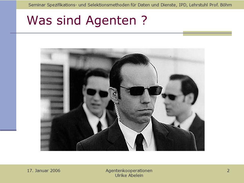 17. Januar 2006 Agentenkooperationen Ulrike Abelein 2 Was sind Agenten